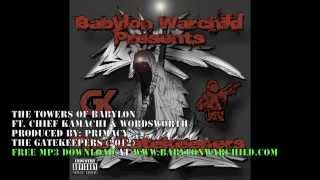 The Towers Of Babylon Feat Chief Kamachi & Wordsworth (Produced by: Primacy)