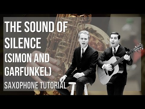 How to play The Sound of Silence by Simon and Garfunkel on Alto Sax (Tutorial)