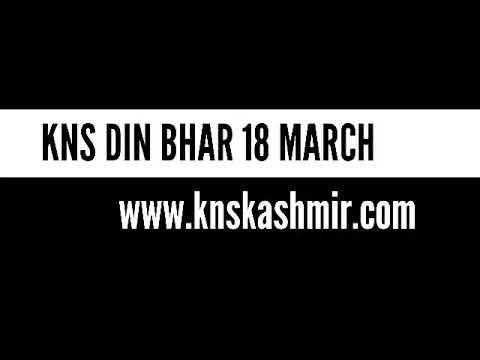 KNS DIN BHAR 18 March by Kashmir Online Radio