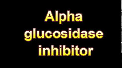 What Is The Definition Of Alpha glucosidase inhibitor (Medical Dictionary Online)