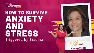 How to Survive Anxiety and Stress Triggered by Trauma