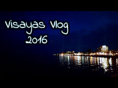 VISAYAS VLOG 2016