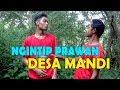 Ngintip Prawan Desa Mandi  #episode 1