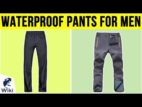 10 Best Waterproof Pants For Men 2019