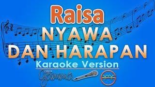 Download lagu Raisa - Nyawa Dan Harapan (Karaoke) | GMusic