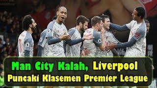 MENGEJUTKAN!!! Manchester City Kalah, Liverpool Puncaki Klasemen Premier League