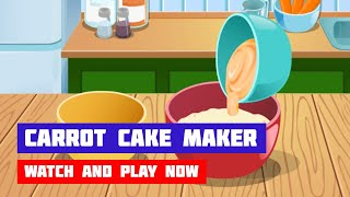 Carrot Cake Maker · Game · Gameplay