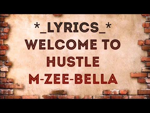 LYRICS- WELCOME TO HUSTLE | UNDERGROUND MUSIC| M-ZEE-BELLA RAP SONG(वेलकम टू हसल)