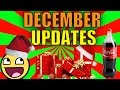December Updates (WHERE HAVE I BEEN?)