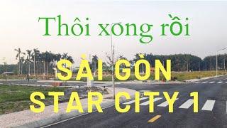 Thôi Xong Rồi Dự Án Sài Gòn Star City 1| Thị Trường Nhà Đât