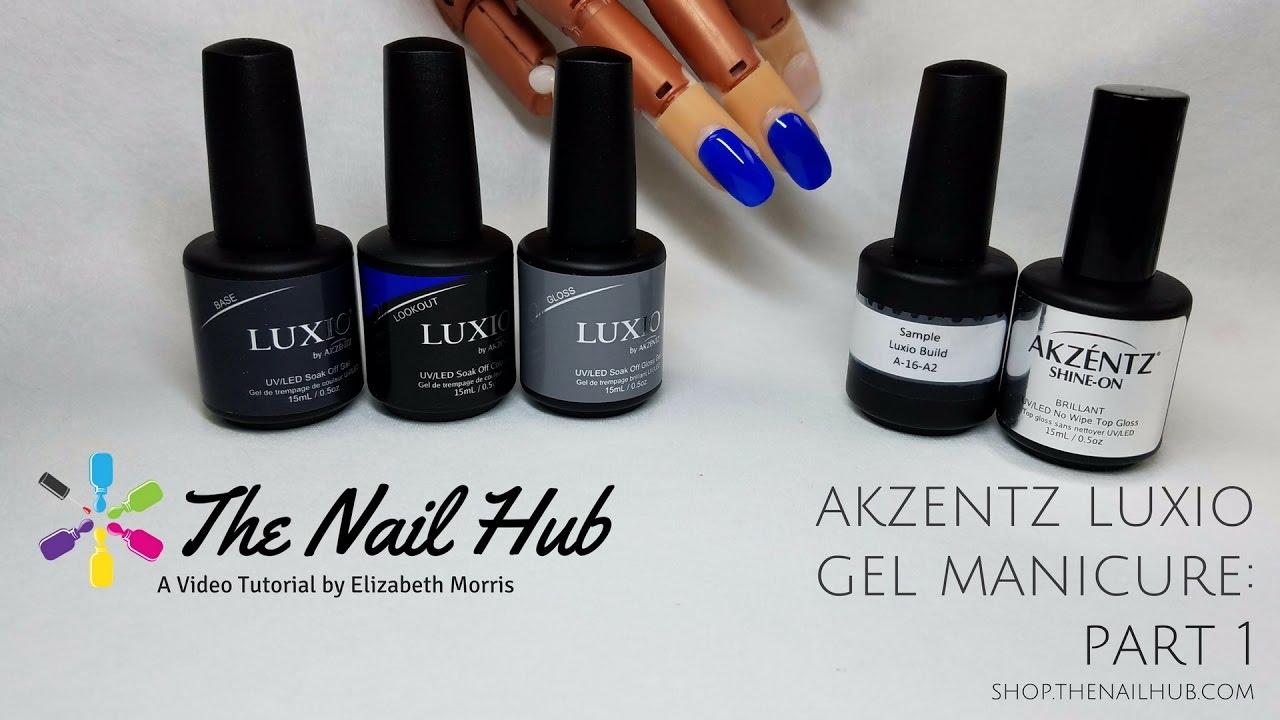 Akzentz Luxio Gel Manicure: Part 1 - YouTube
