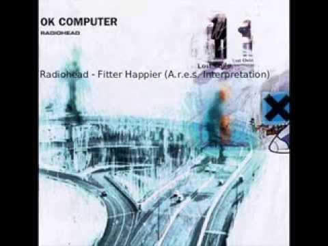 Radiohead - Fitter Happier (A.r.e.s. Interpretation)