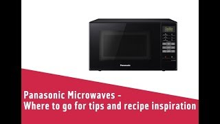 Panasonic Microwaves Where to go for tips and recipe inspiration