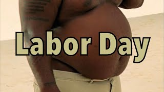 Labor Day VS. Looking Like You're In Labor