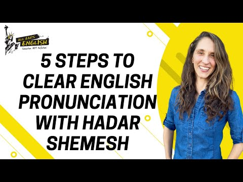 All Ears English Podcast 1447: 5 Steps to Clear English Pronunciation with Hadar Shemesh