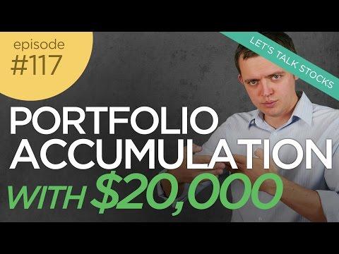 Ep 117: Building a Portfolio Through Accumulation w/ $20,000 Account