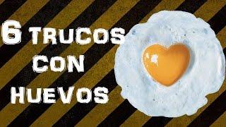 6 TRUCOS CON HUEVOS