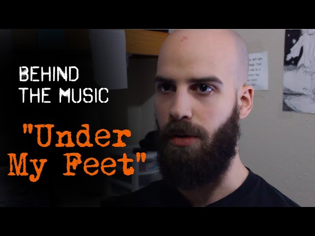 """Under My Feet"" Behind the Music"