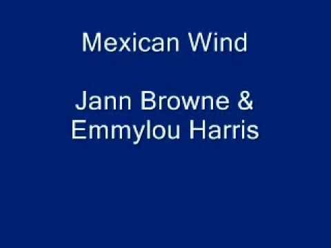 Mexican Wind Jann Browne & Emmylou Harris.