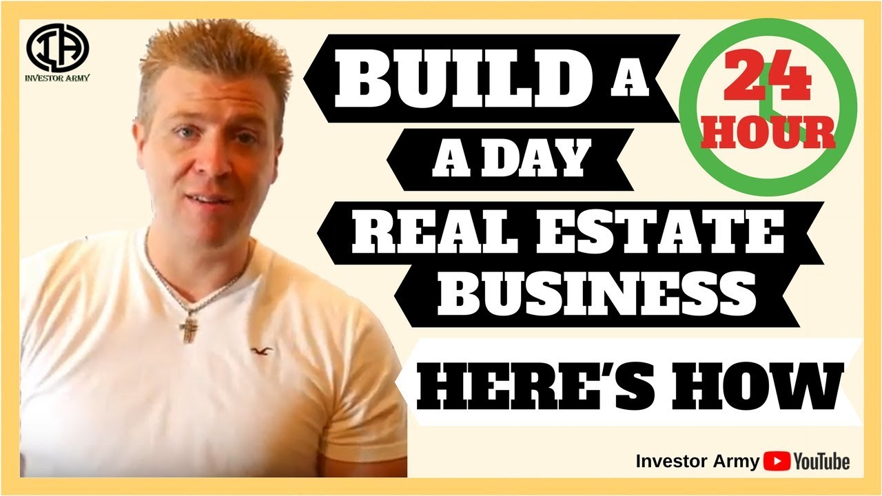 Build a 24 Hour A Day Real Estate Business.....Here's How