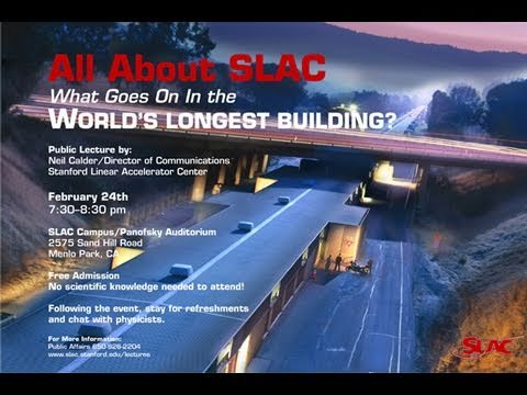 Public Lecture—All About SLAC: What Goes On In the World's Longest Building