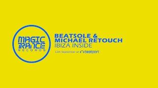Beatsole & Michael Retouch - Ibiza Inside (Original Mix) [Magic Trance]