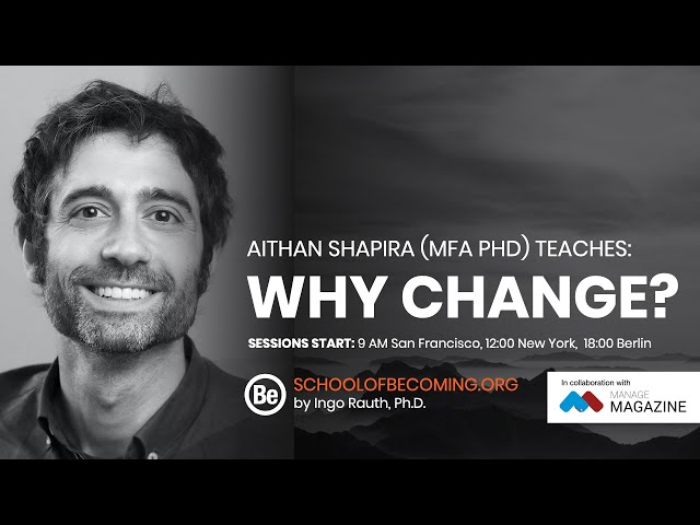 Why Change? With Aithan Shapira