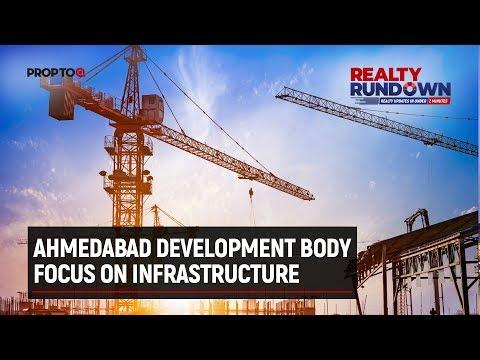 Ahmedabad Development Body Focus On Infrastructure