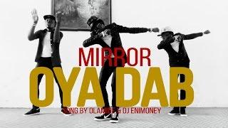 Olamide amp DJ Enimoney - Oya Dab Choreography by MIRROR