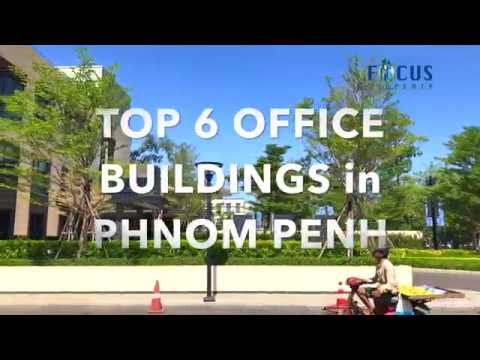Top 6 Office Buildings in Phnom Penh, Cambodia