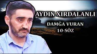 Aydin Xirdalanli - Tarixe Damga Vuran 10 Sozu