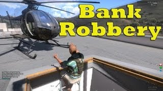 Arma 3 - Bank Robbery on Altis Life #2 [PC Gameplay Video] 1080p