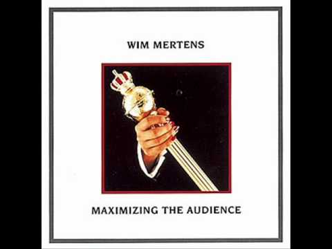 Wim Mertens - Maximizing The Audience 1988
