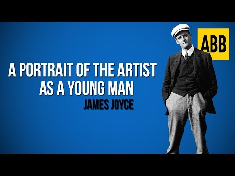 A PORTRAIT OF THE ARTIST AS A YOUNG MAN: James Joyce - FULL AudioBook