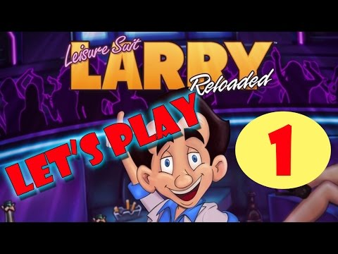 Let's Play Leisure Suit Larry Reloaded - Episode 01 - Welcome to Lost Wages