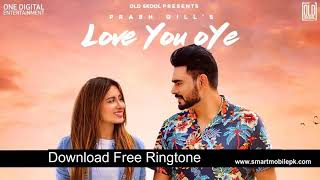 Visit the site smartmobilepk https://www.smartmobilepk.com/ to get love you oye ringtone in different version
