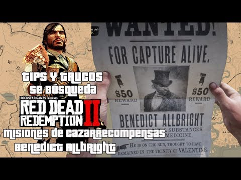 Red Dead Redemption II | Tips & Trucos | Misiones de Cazarrecompensas  |  Benedict Allbright