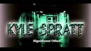 Kyle Spratt - Significant Other