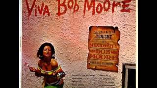 BOB MOORE ...... viva Bob Moore
