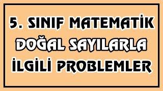5. Sınıf Matematik - Doğal Sayılarla İlgili Problemler | Canlı ve Ayrıntılı Anlatım