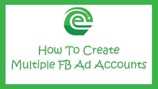 كيفية إنشاء عدة حسابات الإعلانات مع Facebook مدير الأعمال