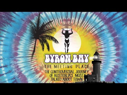 "Byron Bay Documentary "" Byron Bay - The Meeting Place "" 20 min version"