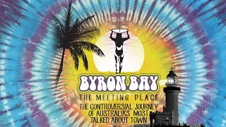 "Byron Bay Documentary "" Byron Bay - The Meeting Place """