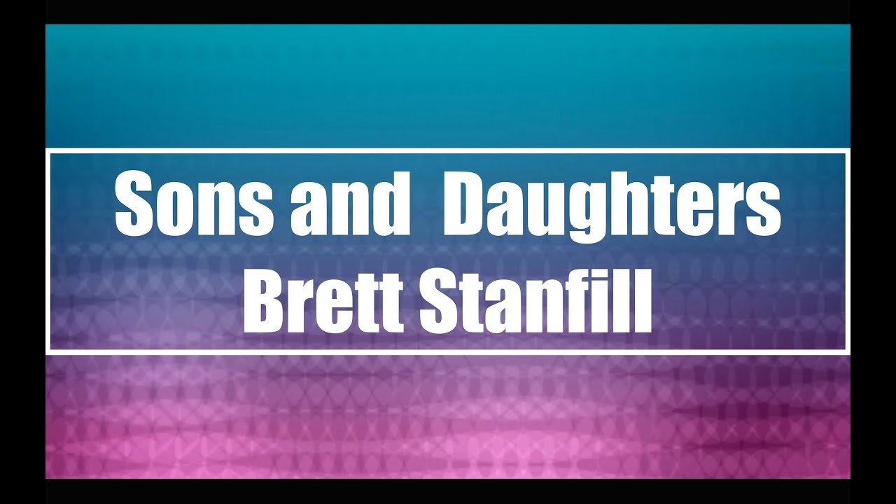 sons-and-daughters-brett-stanfill-lyrics-bryce-heemstra