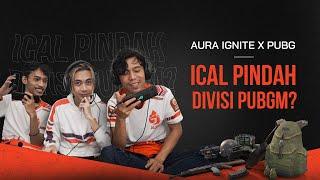 AURA IGNITE X PUBG | ICAL MAU PINDAH DIVISI PUBGM ?