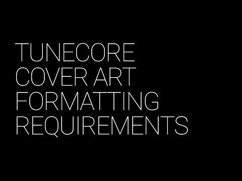 TuneCore Cover Art Formatting Requirements (Tutorial)