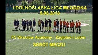 I Dolnośląska Liga Młodzika 2018.05.05: Skrót meczu FC Wrocław Academy - Zagłębie I Lubin (1:2)