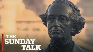 John A. Macdonald's complicated legacy | The Sunday Talk