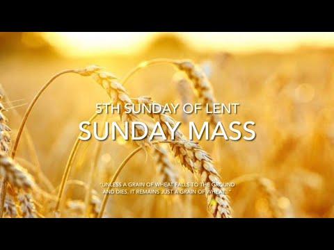 Sunday Mass - March 21, 2021 - 5th Sunday Of Lent