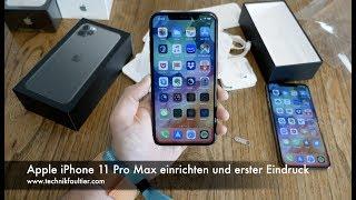 Apple iPhone 11 Pro Max einrichten und erster Eindruck